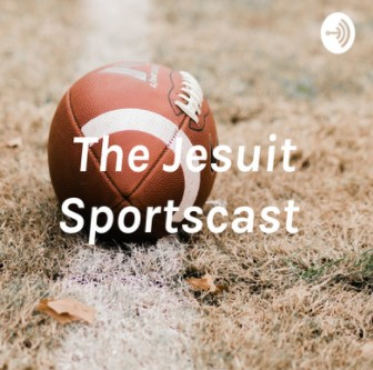 Podcast: The Jesuit Sportscast Episode 1