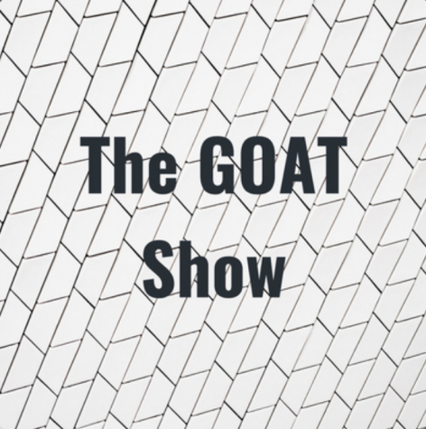Listen to the GOAT Show on Spotify!