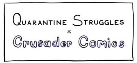 Quarantine Struggles & Crusader Comics: Spring-Summer Edition
